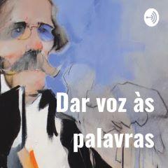 Podcast da Camilo: Dar voz às palavras