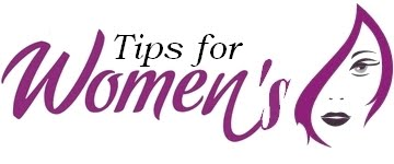 Tips For Women's