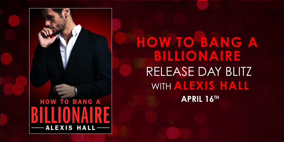 HOW TO BANG A BILLIONAIRE Release Day Blitz