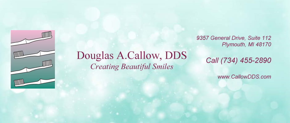 Douglas A.Callow, DDS Creating Beautiful Smiles