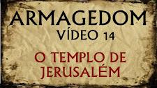ARMAGEDOM 14: O Templo de Jerusalém