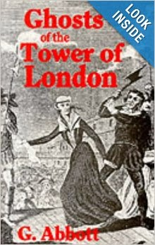 Ghosts of the Tower of London by Geoffrey Abbott