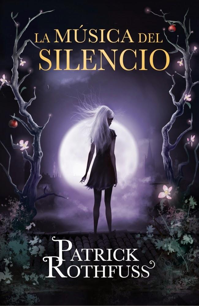 Ranking Mensual. Número 6. La Música del Silencio, de Patrick Rothfuss.