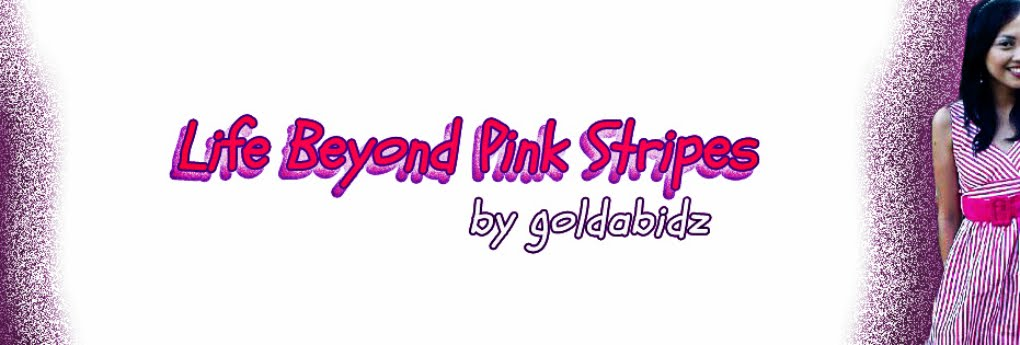 <b>// Life Beyond Pink Stripes //</b>