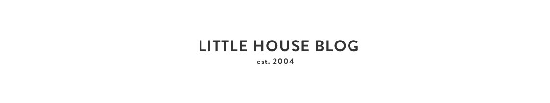 Little House Blog