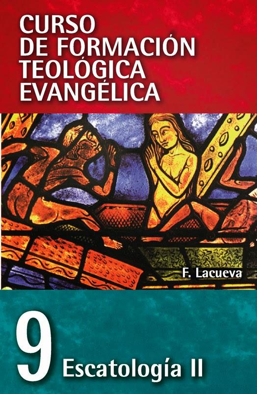 Curso De Formación Teológica Evangélica-Tomo 9-Escatologia 2-