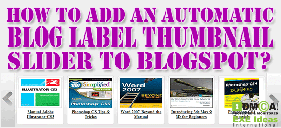 How To Add An Automatic Blog Label Thumbnail Slider To Blogspot?