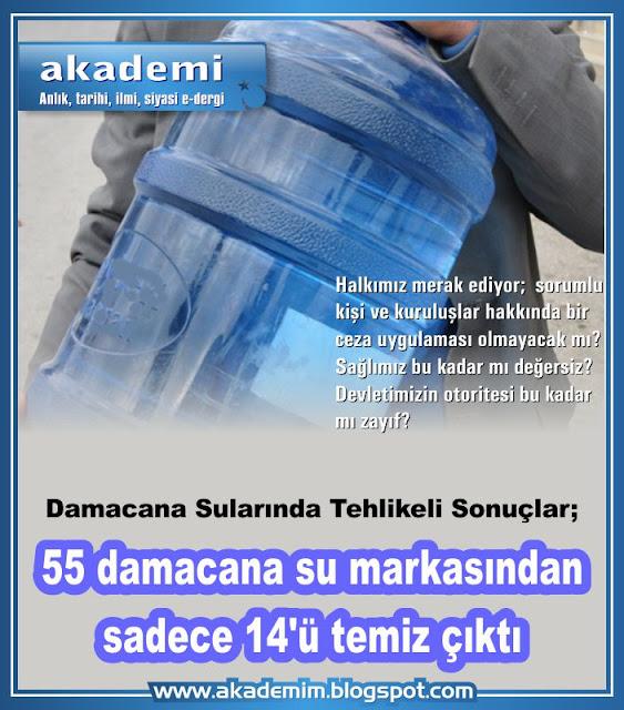 Damacana Sularında Tehlikeli Sonuçlar; 55 damacana su markasından sadece 14'ü temiz çıktı