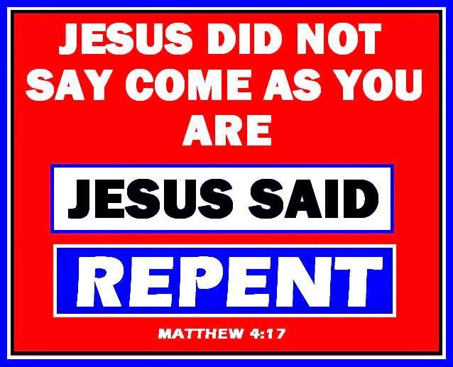 Jesus said repent