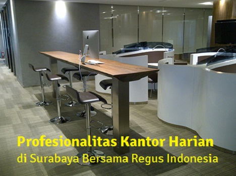 Profesionalitas Kantor Harian di Surabaya Bersama Regus Indonesia