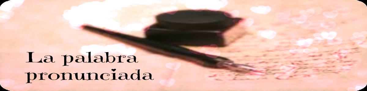 La palabra pronunciada