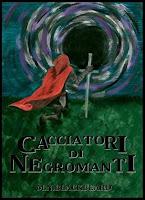 Cacciatori di Negromanti - Antologia di racconti