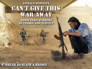 bookcover of CAN'T GIVE THIS WAR AWAY: Three Iraqi Summers of Change and Conflict by Nathan Webster