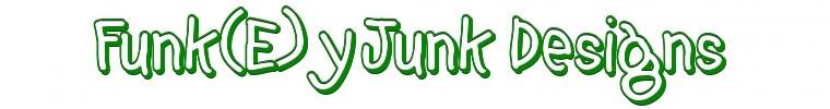 Funk(E)y Junk Designs