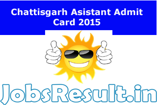 Chattisgarh Asistant Admit Card 2015
