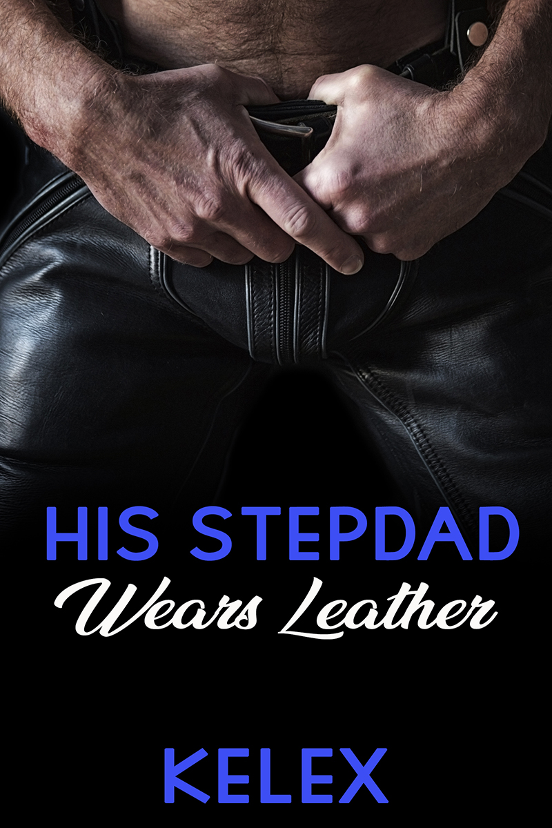 OUT NOW! His Stepdad Wears Leather