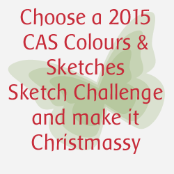 http://cascoloursandsketches.blogspot.com/2015/12/christmas-sketch-challenge-154.html