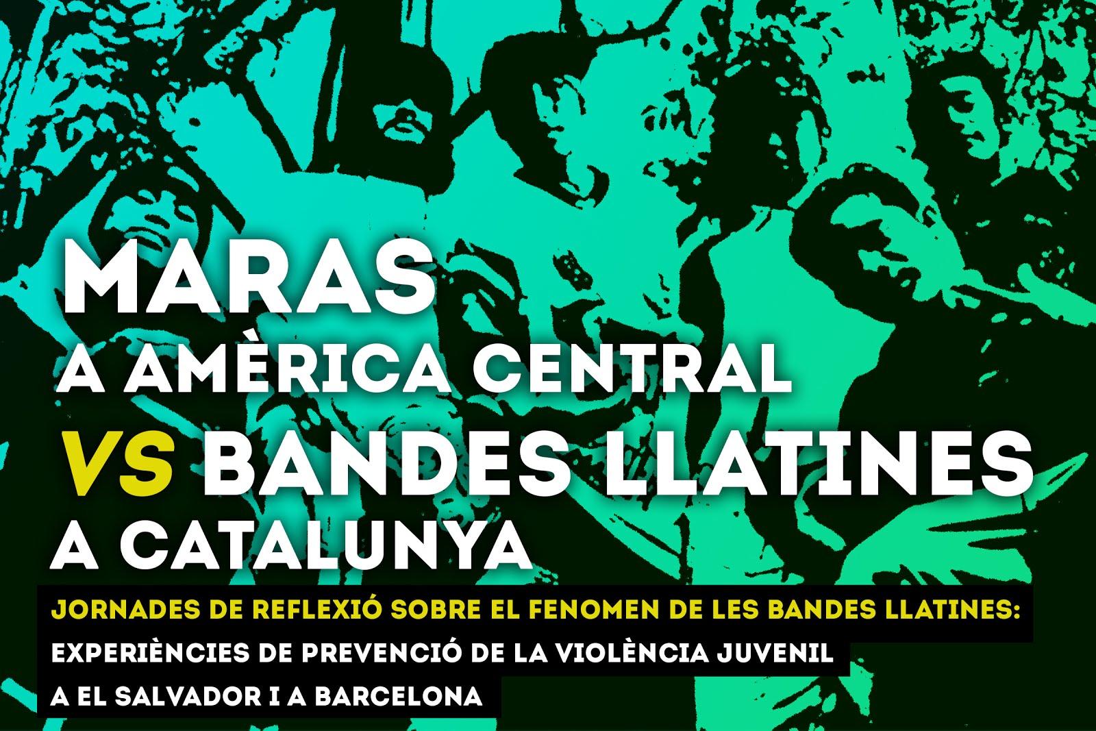 """Jornades """"Maras vs Bandes llatines"""""""