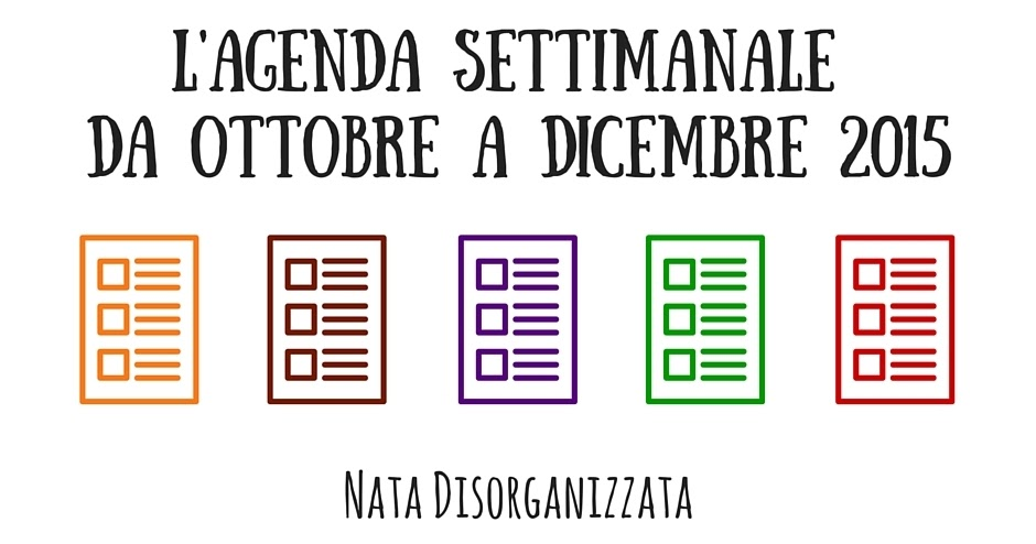 Nata disorganizzata refill gratuiti per l 39 agenda planner - Agenda da tavolo settimanale ...