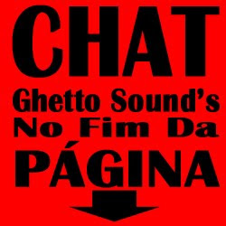 → .:Chat Ghetto Sound's:. ←