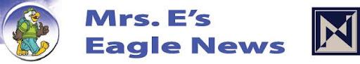 Mrs. E's Eagle News