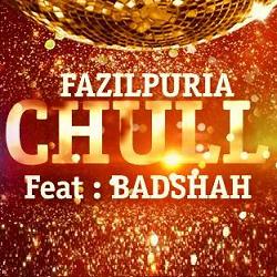 Chull - Fazilpuria Ft Badshah