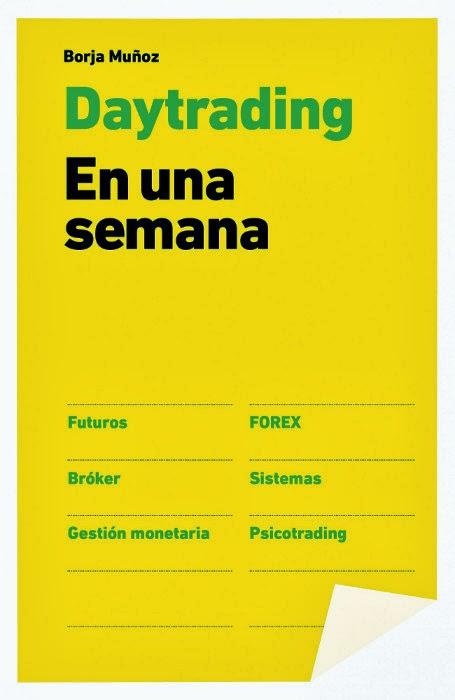 LIBRO - Day trading En una semana   Borja Muñoz Cuesta [Gestión 2000 (4 de febrero de 2014)]  Economía, Libro Práctico | Mayores de 18 años | Edición papel PORTADA