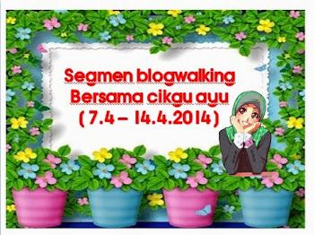 segmen : blogwalking bersama cikgu ayu