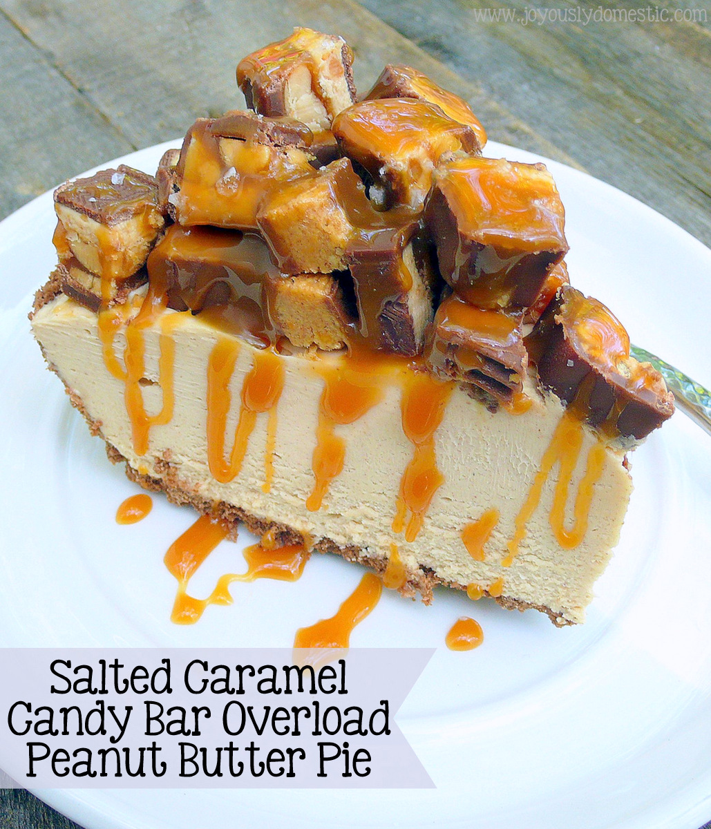 Joyously Domestic: Salted Caramel Candy Bar Overload Peanut Butter Pie