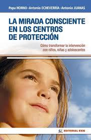 La mirada consciente en los centros de protección.