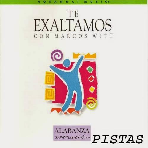 Marcos Witt-Te Exaltamos-Pistas-