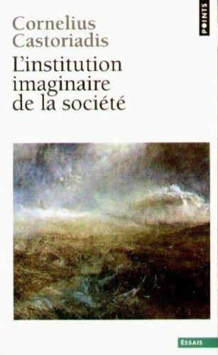 """Résultat de recherche d'images pour """"castoriadis institution imaginaire"""""""