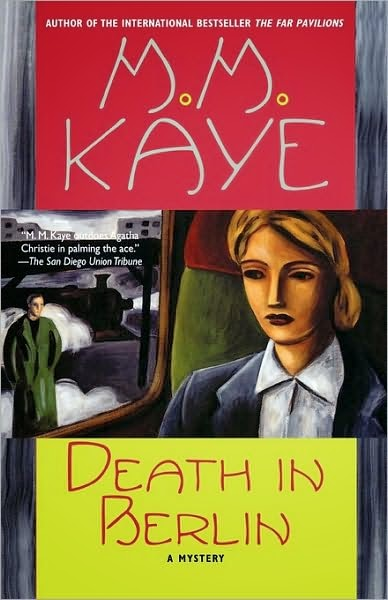 "Death in Berlin is my favorite of the M.M. Kaye ""Death in ..."" series."