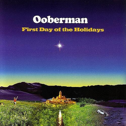 Ooberman - First Day Of The Holidays
