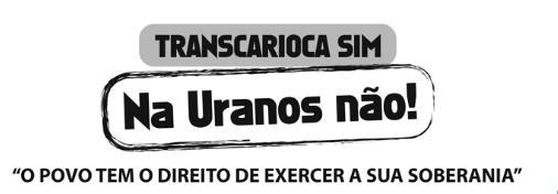 Transcarioca sim. Na Uranos não!