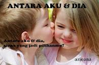 ANTARA AKU & DIA