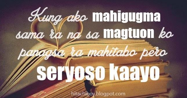I Love You Quotes Bisaya : Bisaya: Study Hard ~ HI- TA- CHI- BOY (Himantayon, Tabian, Chismoso)
