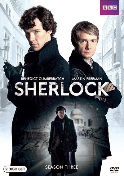 Sherlock: Season Three  Starring Benedict Cumberbatch and Martin Freeman