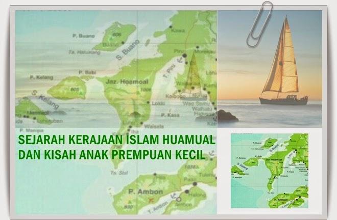 SEJARAH KERAJAAN ISLAM HUAMUAL