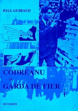 Codreanu și Garda de Fier - Paul Guiraud
