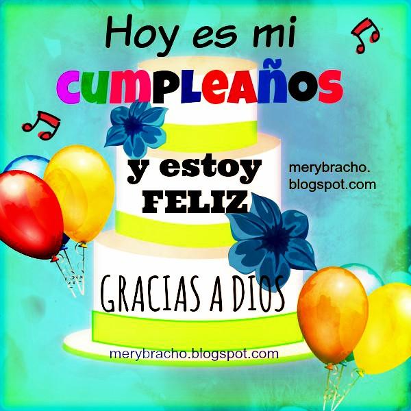 Tarjeta para mi, feliz cumpleaños a mí, imagen y palabras para facebook de feliz cumpleaños, frases lindas para mi nuevo cumple