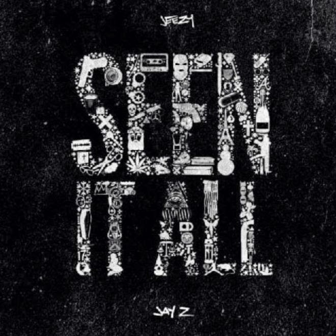 "Jeezy and Jay-Z, ""Seen It All"""