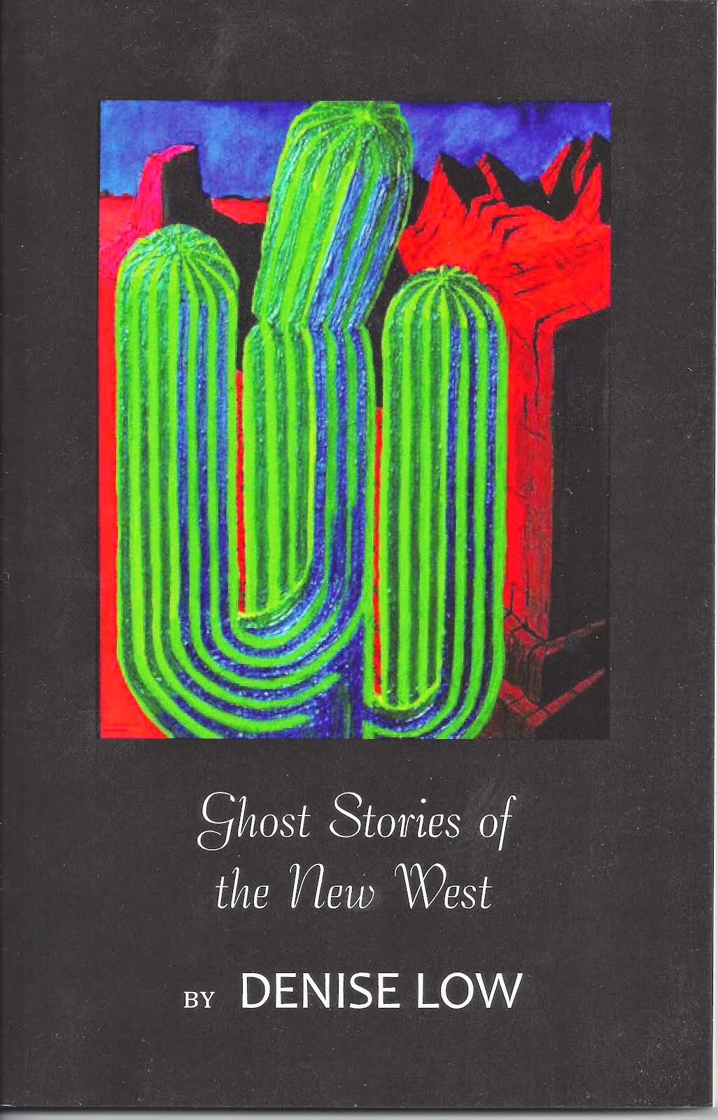 Ghost Stories of the New West: Poems & Prose