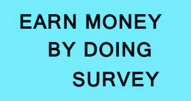 Earn Money by Doing Survey