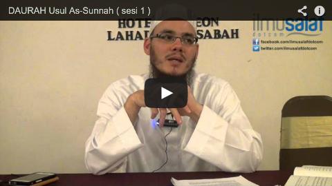DAURAH Usul As-Sunnah ( sesi 1 )