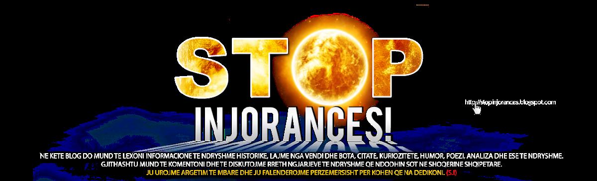 Stop Injorancës - Ndal Paditurisë!