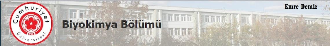 Cumhuriyet Üniversitesi Biyokimya Bölümü 2011 - 2016