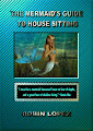 THE MERMAID'S GUIDE TO HOUSE SITTING