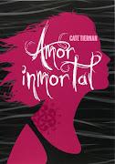 Título: Amor inmortal. Autora: Cate Tiernan Editorial: SM (amor inmortal )