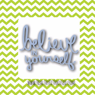 Believe in Yourself, Turn your Resolutions Into Results - Health and Fitness Accountability Group! Julie Little Fitness, www.HealthyFitFocused.com